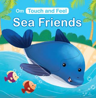 Touch and Feel Sea Friends