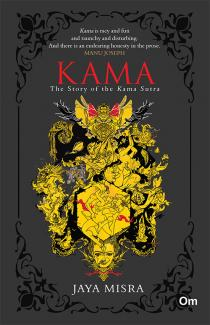 KAMA : The Story of the Kama Sutra