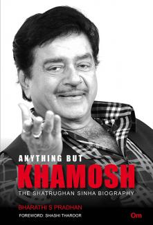 Anything But Khamosh - The Shatrughan Sinha Biography