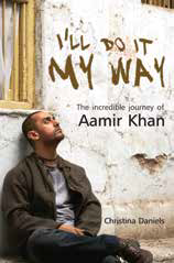 I'll Do It My Way: The Incredible Journey Of Aamir Kha