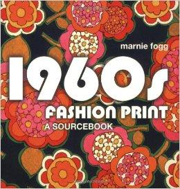 1960s Fashion Print a Sourcebook