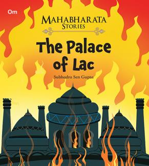 The Palace of Lac : Mahabharata Stories