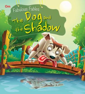 The Dog and the shadow : Fabulous Fables