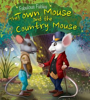 The Town Mouse and the Country Mouse : Fabulous Fables
