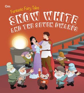 Snow White And the Seven Dwarfs : Fantastic Fairy Tales