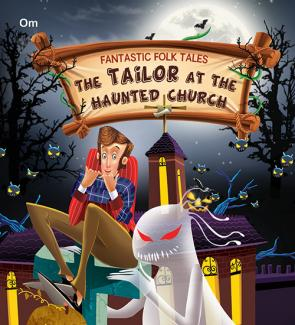 The Tailor at the Haunted Church : Fantastic Folktales