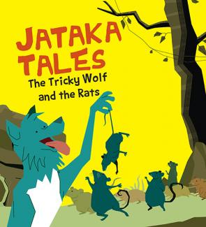 The Tricky Wolf And The Rats : Jataka Tales