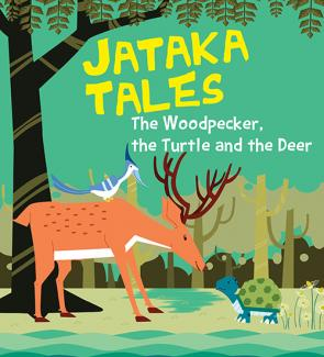 The Woodpecker, the Turtle and the Deer : Jataka Tales