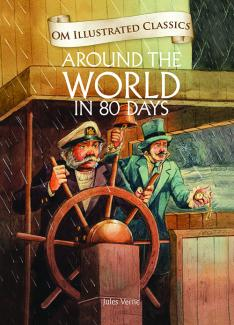 Around the World in 80 Days : Illustrated Classics