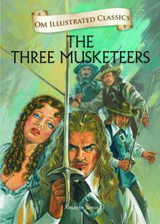 The Three Musketeers : Illustrated Classics