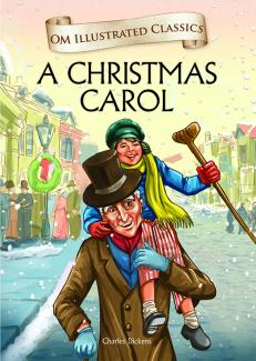 A Christmas Carol : Illustrated Classics