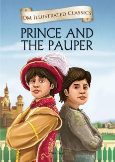Prince and the Pauper : Illustrated Classics