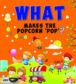 What Makes the Popcorn 'Pop'?